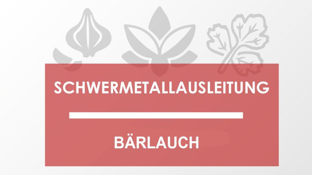 Schwermetallausleitung mit Bärlauch